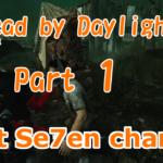 楽しいデッドバイデイライト~Dead by Daylight~#1【ゲーム実況動画の紹介】